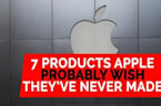 7 products Apple probably wish they've never made