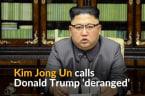 Kim Jong Un calls Donald Trump 'mentally deranged'