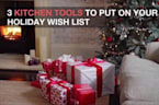 3 Kitchen Tools to Put on Your Holiday Wish List