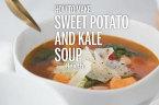 How to Make Hearty Sweet Potato and Kale Soup