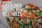 How to Make Cauliflower Fried Rice With Vegetables