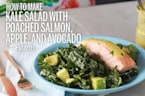 How to Make Kale Salad with Poached Salmon Apples and Avocado