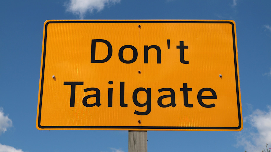 don't tail gate highway sign on ...