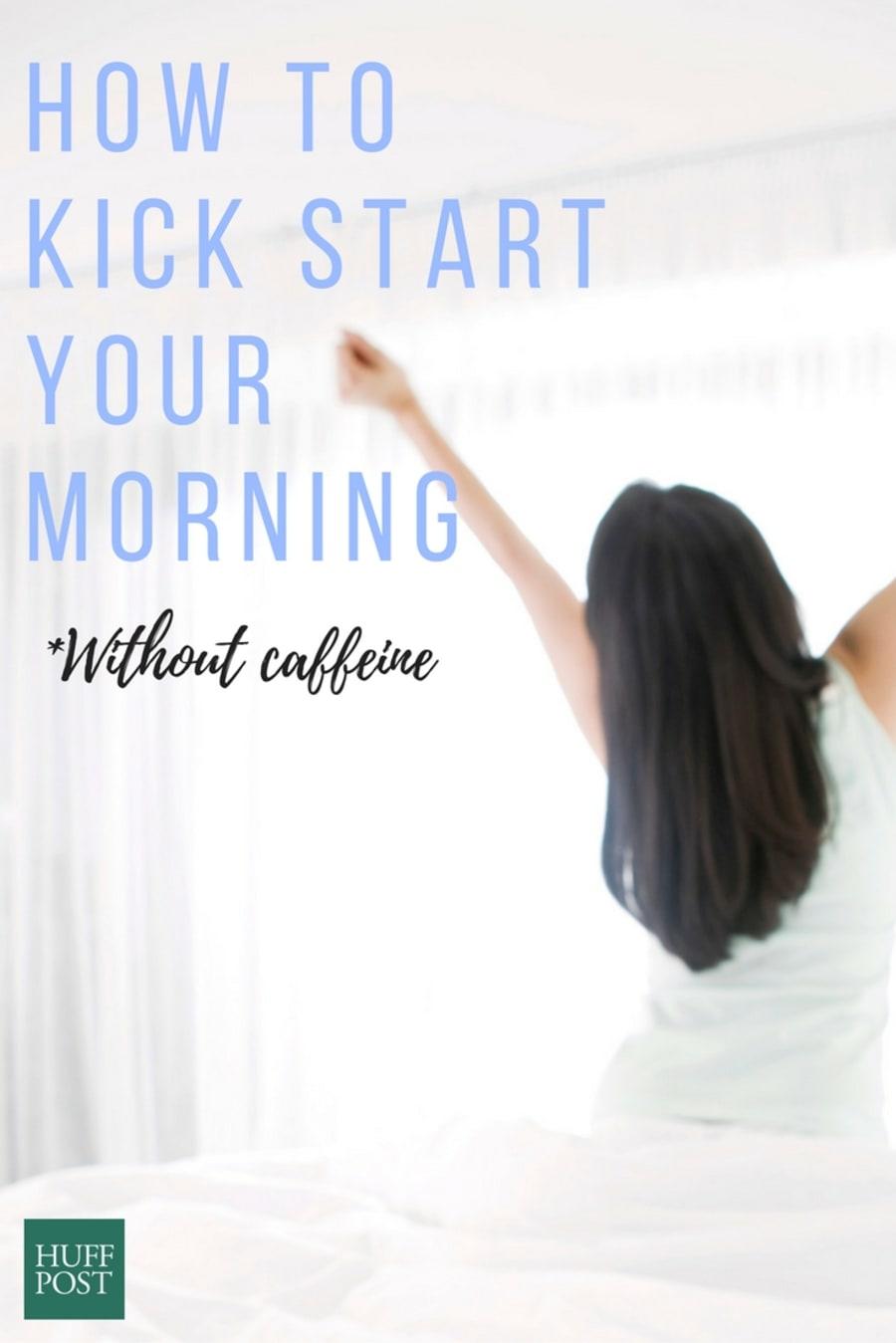 Caffeine-Free Ways To Kick Start Your