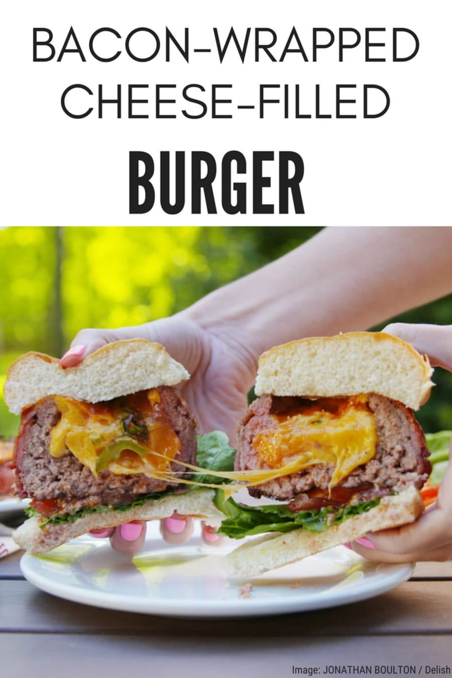 This Burger Has A Bacon-Wrapped, Cheese-Filled