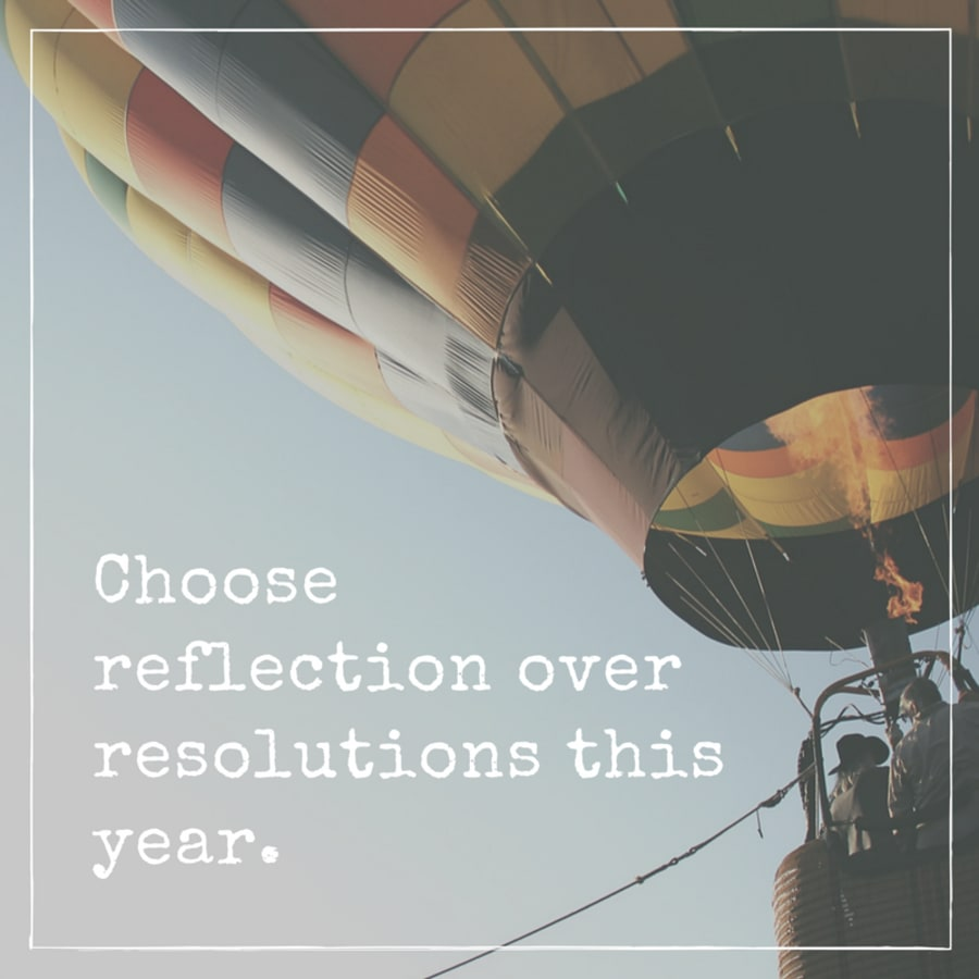 Want To Better Yourself? Swap Your Resolution For Reflection This