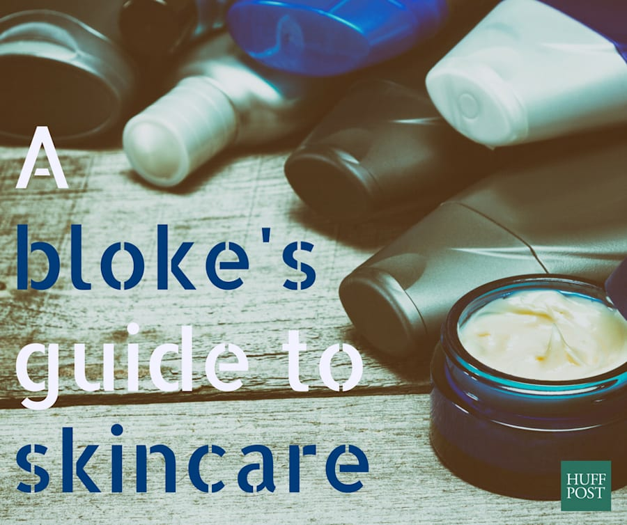 A Bloke's Guide: How To Easily Look After Your
