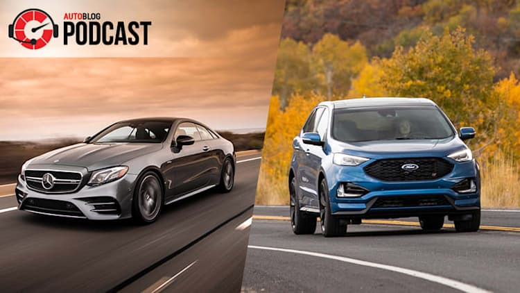 Ford Edge ST and Mercedes-AMG E 53 | Autoblog Podcast #557