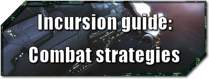 EVE Evolved: Incursion guide -- Combat strategies