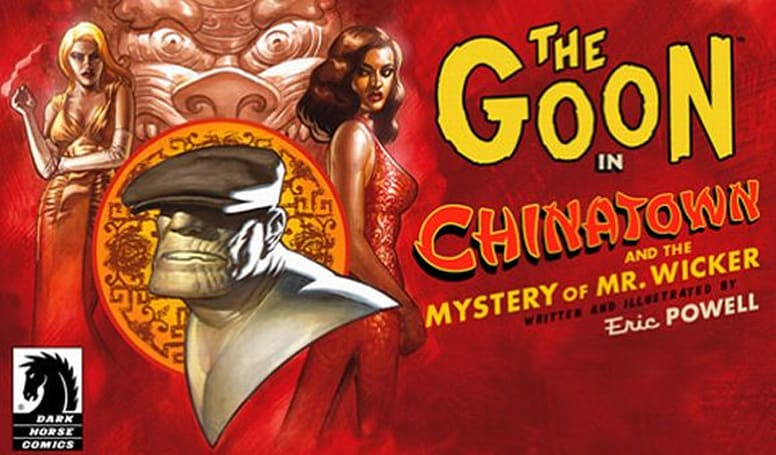 """Review: Dark Horse Comics' """"The Goon: Chinatown and The Mystery of Mr. Wicker"""""""