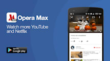 Opera Max saves data on YouTube and Netflix