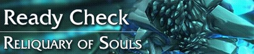 Ready Check: Reliquary of Souls