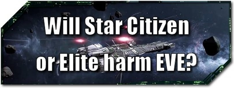 EVE Evolved: Will Star Citizen or Elite harm EVE?
