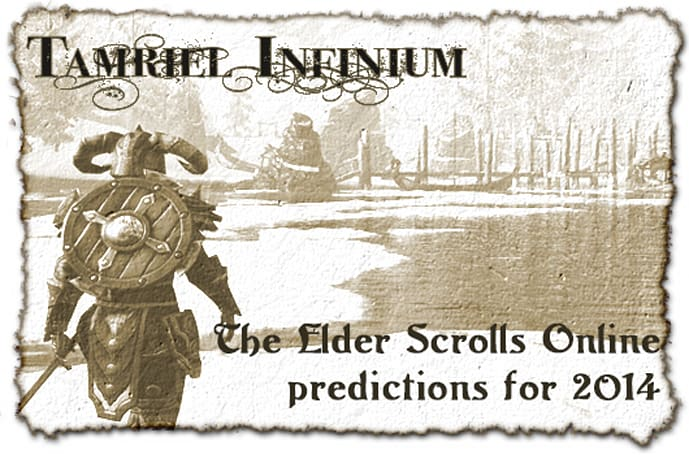 Tamriel Infinium: The Elder Scrolls Online predictions for 2014
