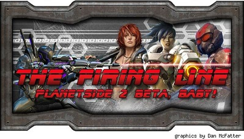 The Firing Line: This is not a PlanetSide 2 NDA violation edition