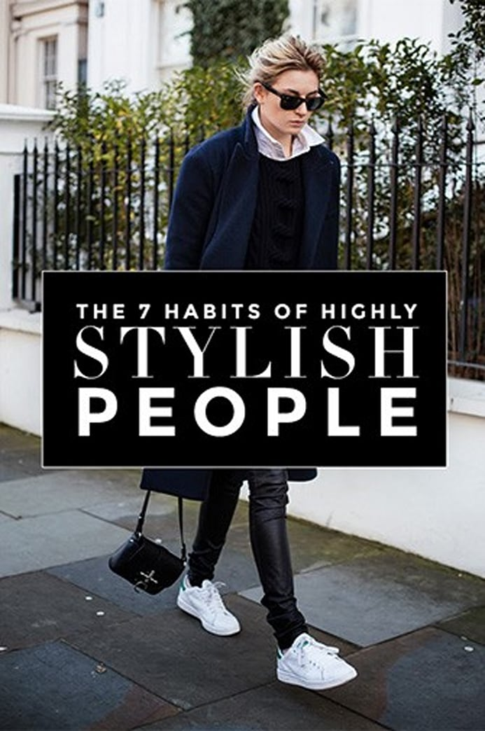The 7 habits of highly stylish people