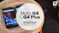 Motorola Moto G4 and G4 Plus Mini Review