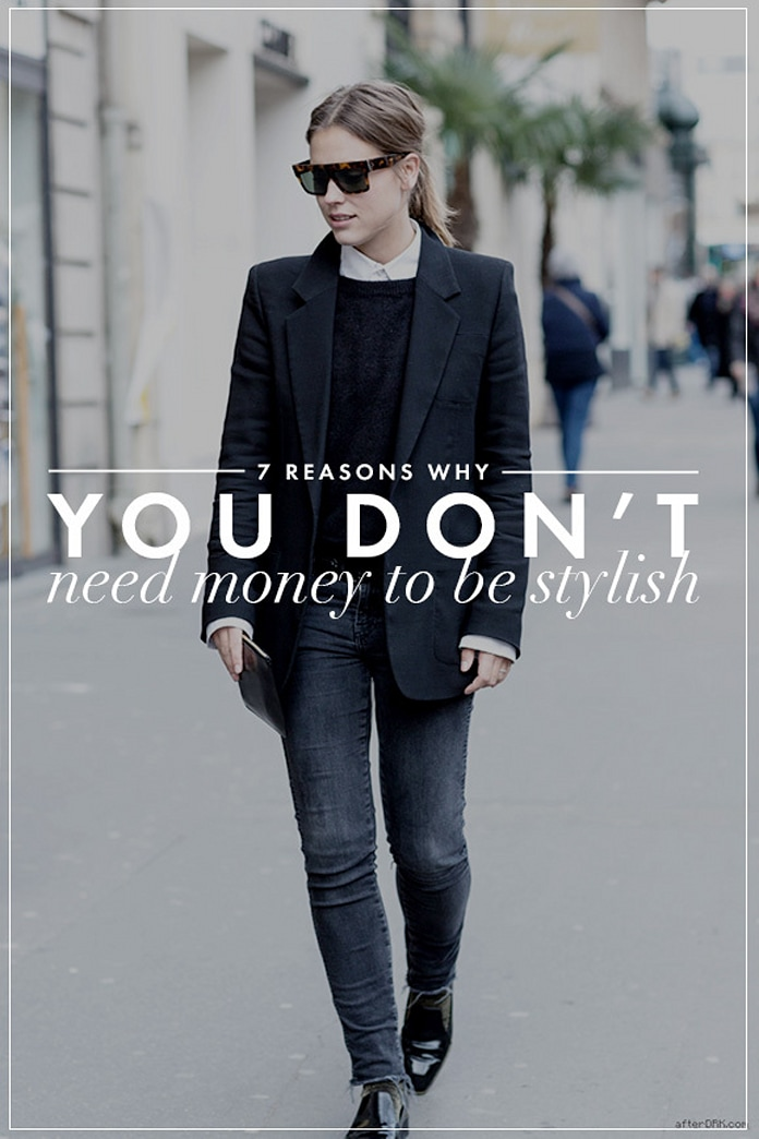 7 reasons why you don't need money to be stylish