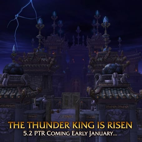 Patch 5.2: The Thunder King is Risen, PTR Early January