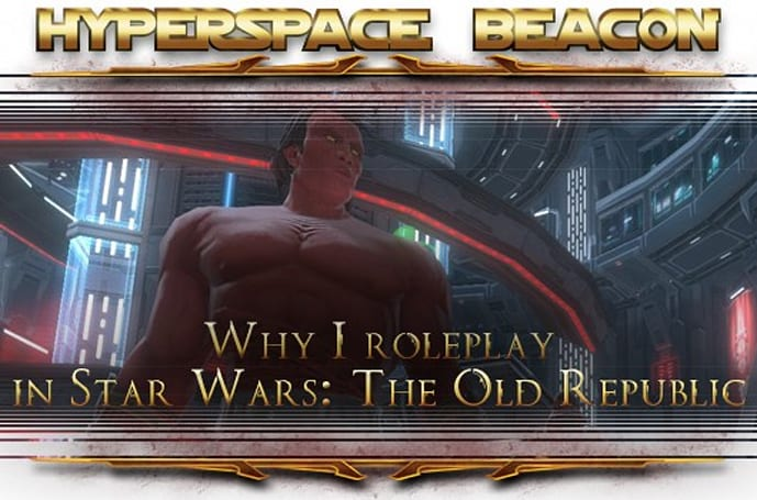 Hyperspace Beacon: Why I roleplay in Star Wars: The Old Republic