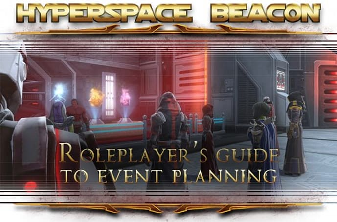 Hyperspace Beacon: The roleplayer's guide to SWTOR event planning