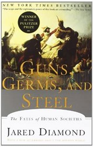 'Guns, Germs, and Steel: The Fates of Human Societies'
