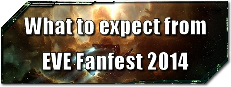 EVE Evolved: What to expect from EVE Fanfest 2014
