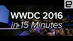 Watch Apple's WWDC 2016 keynote in 15 minutes