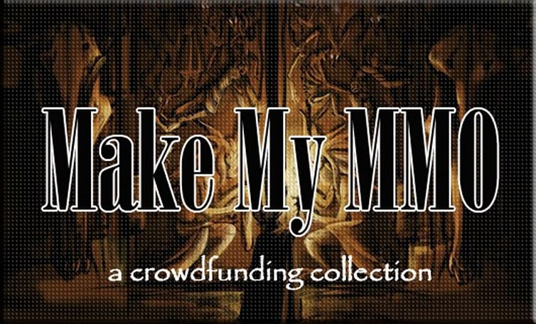 Make My MMO:  Crowdfunding October 6 - 19, 2013
