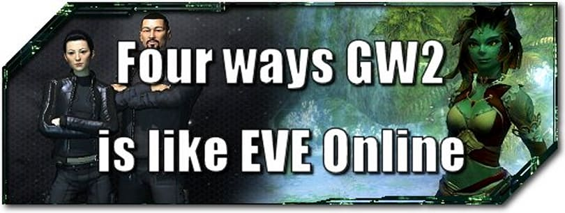 EVE Evolved: Four ways Guild Wars 2 is like EVE Online