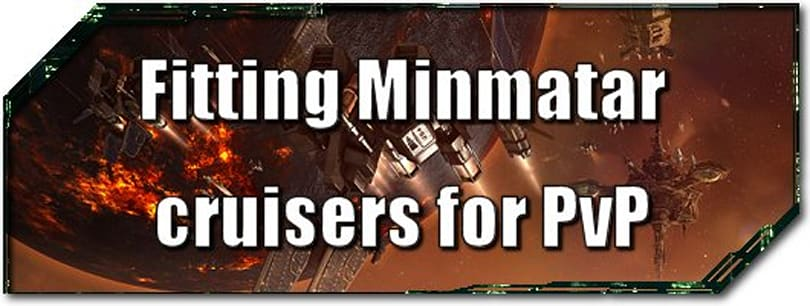 EVE Evolved: Fitting Minmatar cruisers for PvP in Retribution