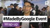 #MadeByGoogle Event Wrap-up