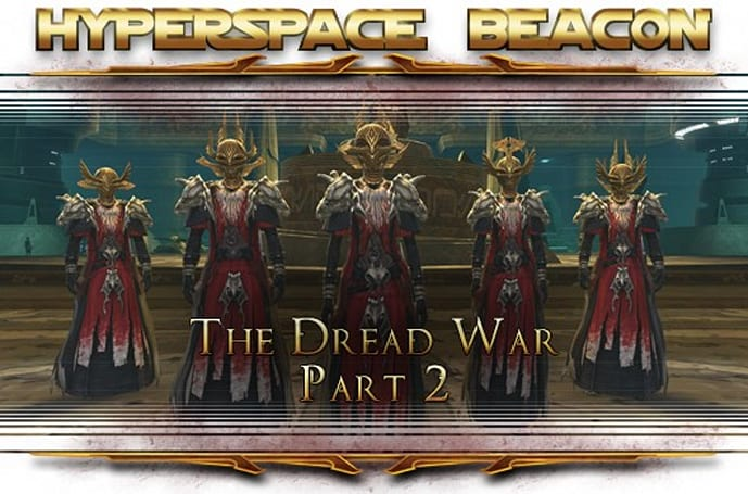 Hyperspace Beacon: SWTOR's Dread War, part 2