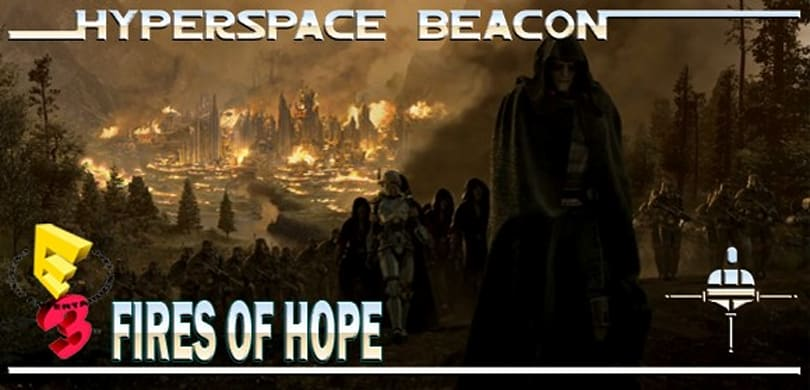 Hyperspace Beacon: Fires of Hope from E3 2010
