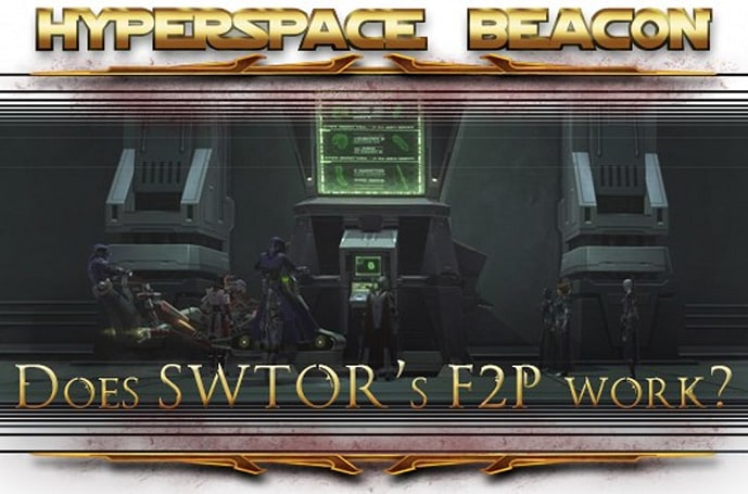Hyperspace Beacon: Does SWTOR's F2P work?