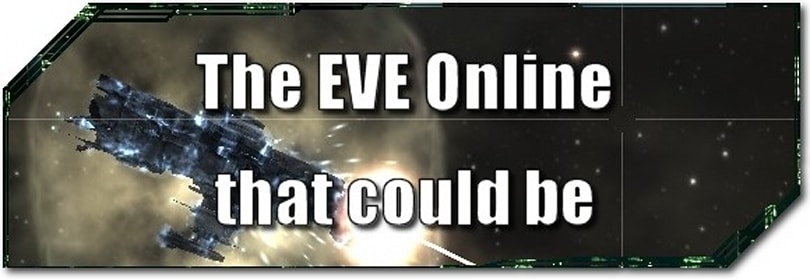 EVE Evolved: The EVE Online that could be