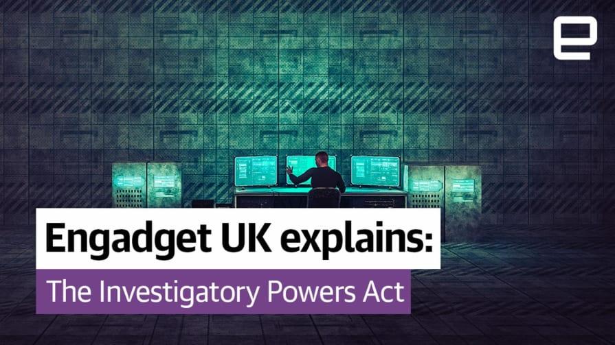 Engadget UK explains: The Investigatory Powers Act
