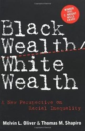 'Black Wealth, White Wealth: A New Perspective on Racial Inequality'