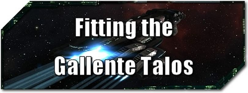 EVE Evolved: Fitting the Gallente Talos