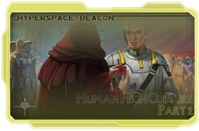 Hyperspace Beacon: Human High Culture part 2