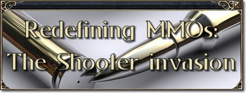 Redefining MMOs: The Shooter Invasion