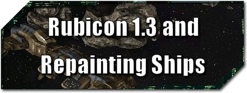 EVE Evolved: Rubicon 1.3 and repainting ships