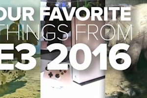 Our favorite things from E3 2016