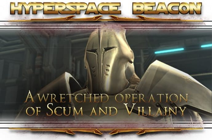 Hyperspace Beacon: A wretched operation of Scum and Villainy, part 2