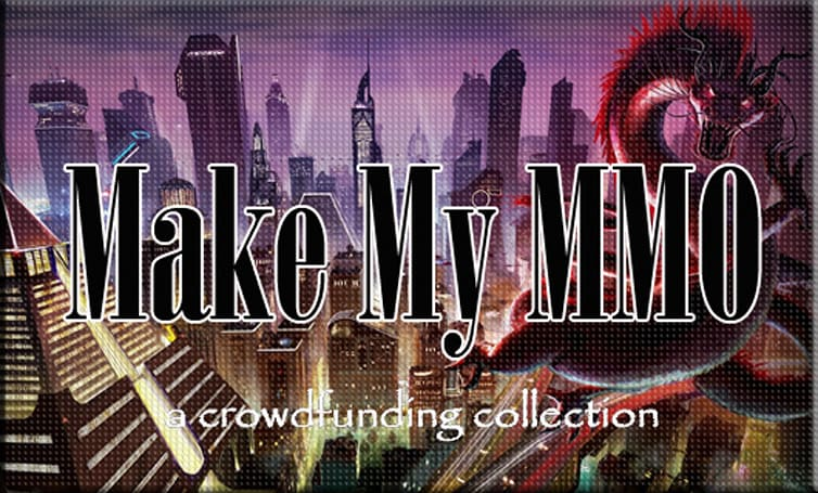 Make My MMO: Crowdfunding March 16 - March 22, 2014