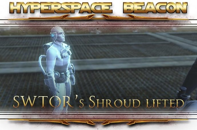 Hyperspace Beacon: SWTOR's Shroud lifted [updated]