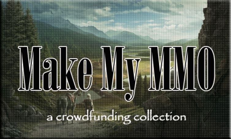 Make My MMO: Crowdfunding November 17 - 30, 2013