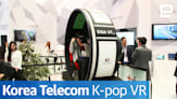 Korea Telecom K-Pop VR | Hands-On