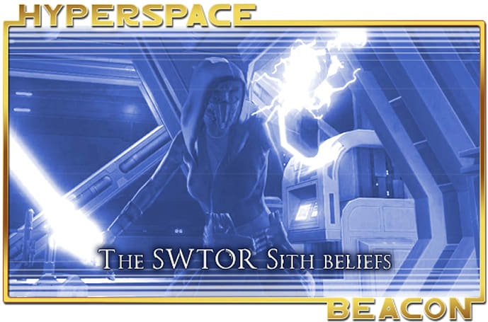 Hyperspace Beacon: The SWTOR Sith beliefs