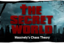 Chaos Theory:  Exciting times in The Secret World